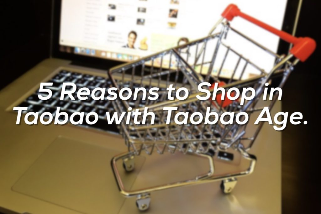 Shop in Taobao with Taobao Age