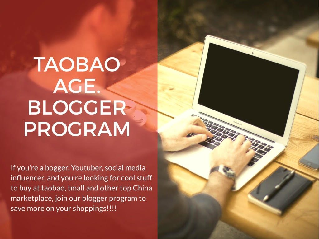 Taobao Age Blogger Program: Special Offer for Bloggers, Youtubers, and Social Media Influencers!